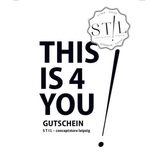 STIL ! Geschenkgutschein – THIS IS 4 YOU!