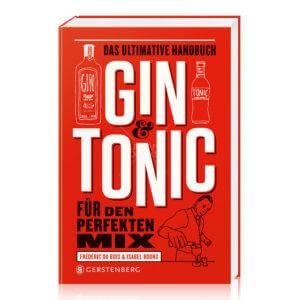 Gin & Tonic – Das ultimative Handbuch für den perfekten Mix