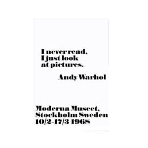 """Andy Warhol – Poster """"I never read. I just look at pictures"""" – 2. Wahl"""