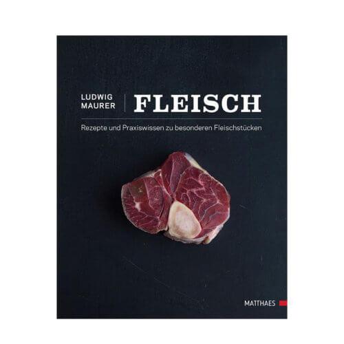 Fleisch – Rezepte und Praxiswissen zu besonderen Fleischstücken