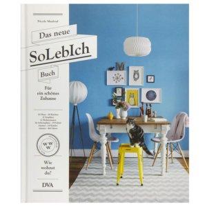 Das neue SoLebIch Buch: für ein schönes Zuhause