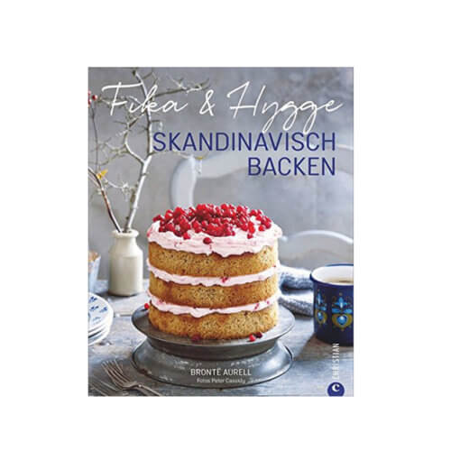 Fika & Hygge – Skandinavisch backen von Brontë Aurell