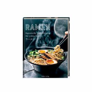 Ramen – Japanische Nudelsuppen für jeden Tag